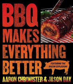 BBQ Makes Everything Better by Aaron Chronister and Jason Day