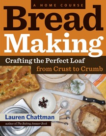 Bread Making: Crafting the perfect loaf from crust to crumb<br>by Lauren Chattman