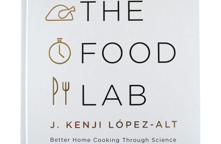 The Food Lab: Better Home Cooking Through Science And Thermometry