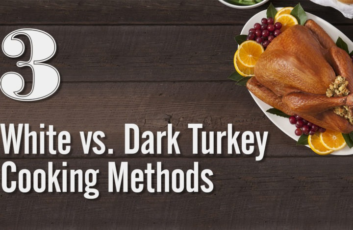 3: White vs. Dark Turkey Cooking Methods