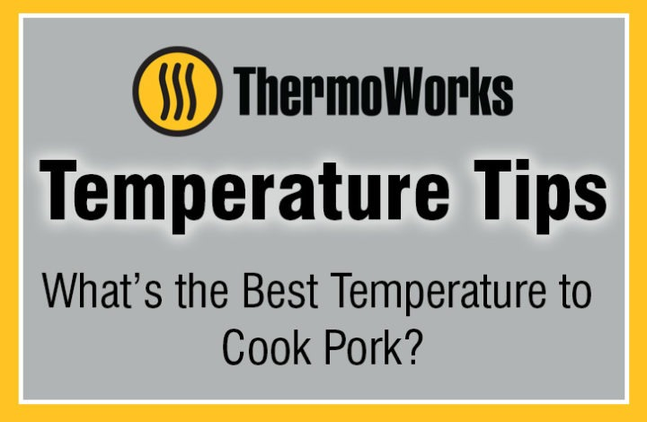 What's the Best Temperature to Cook Pork