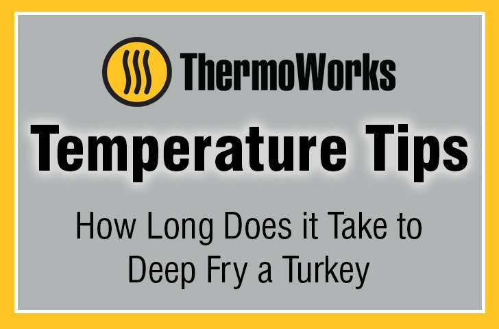 How Long Does It Take To Deep Fry A Turkey Thermoworks