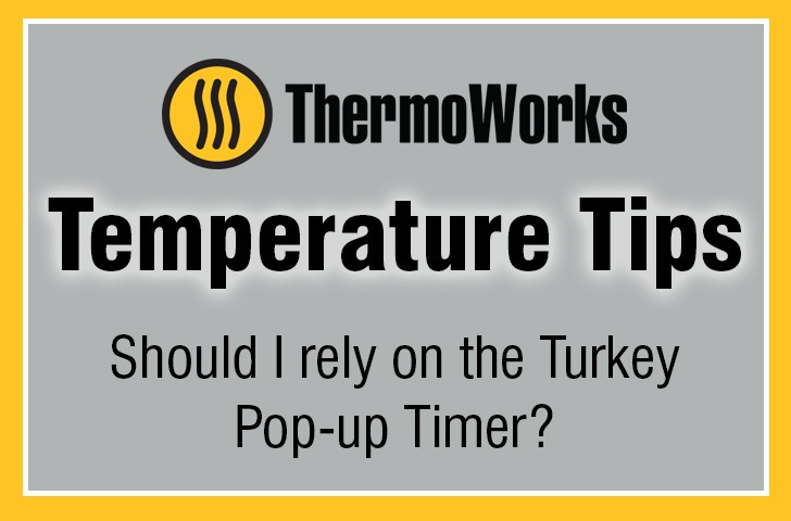 Should I rely on the Pop-Up Turkey Timer