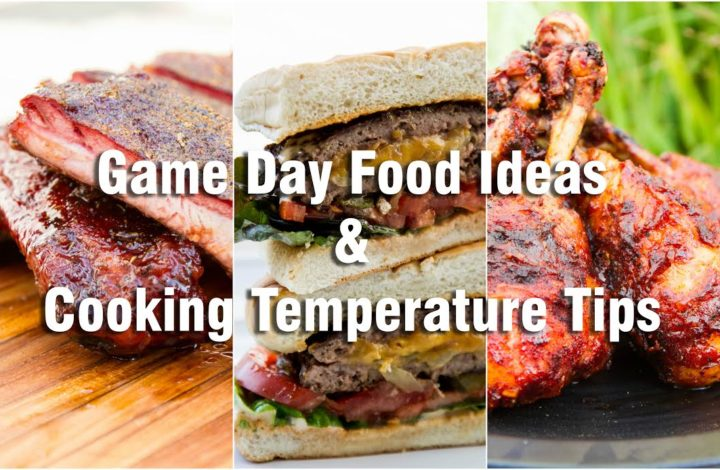 Game Day Food Ideas + Cooking Temperature Tips