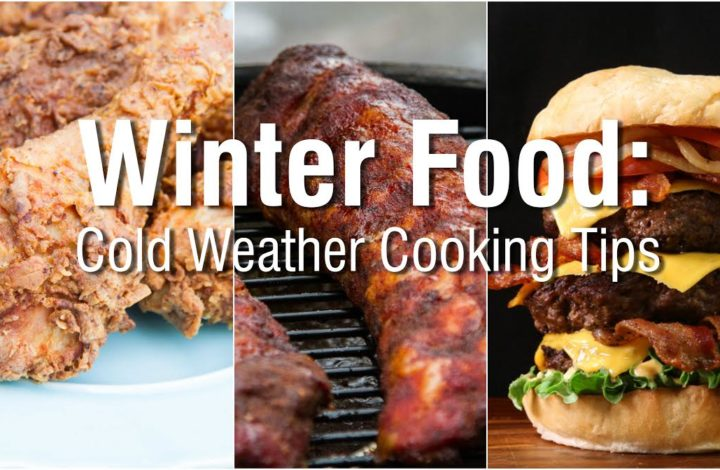 Winter Food: Cold Weather Cooking Tips