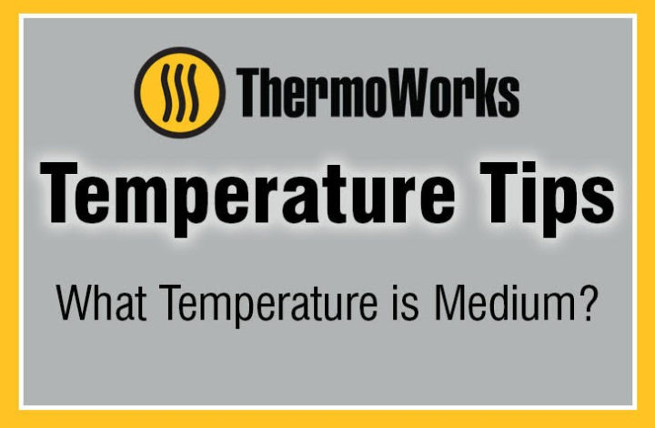 What Temperature is Medium