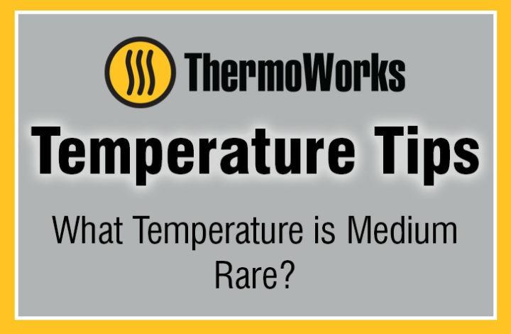 What Temperature is Medium Rare?