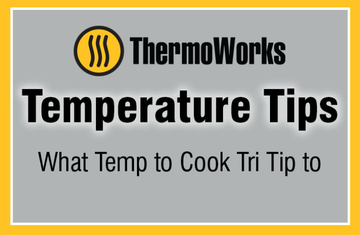 Best Tri Tip Temp